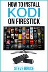 How to Install Kodi on Fire Stick: Install Kodi using simple steps with screenshots - Steve Bruce