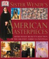 Sister Wendy's American Masterpieces - Wendy Beckett