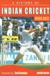 A History of Indian Cricket - Mihir Bose, Sunil Gavaskar