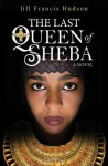 The Last Queen of Sheba - Jill Hudson