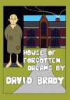House of Forgotten Dreams - David Brady