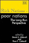 Rich Nations, Poor Nations: The Long Run Perspective - Derek Howard Aldcroft