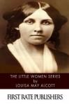 The Little Women Series - Louisa May Alcott