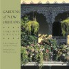 Gardens of New Orleans: Exquisite Excess - Lake Douglas, Jeanette Hardy, Jeannette Hardy, Richard Sexton