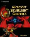 Microsoft Silverlight Graphics - Oswald Campesato