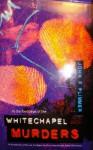 In the Footsteps of the Whitechapel Murders - John F Plimmer