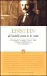 Il mondo come io lo vedo - Albert Einstein, Emanuele Vinassa de Regny, Walter Mauro