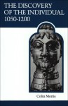 The Discovery of the Individual, 1050-1200 (Medieval Academy Reprints for Teaching No. 19) - Colin Morris