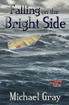 Falling on the Bright Side - Michael Gray