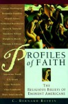 Profiles of Faith: The Religious Beliefs of Eminent Americans - Clyde Ruffin, C. Bernard Ruffin, Clyde Ruffin