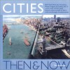 Cities Then & Now: As They Are Today - As They Once Were - Jim Antoniou