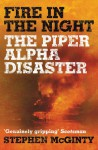 Fire in the Night: The Piper Alpha Disaster - Stephen McGinty