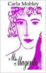 Ms. Magenta - Carla Mobley