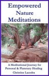 Empowered Nature Meditations; A Meditational Journey for Personal & Planetary Healing - Christine Lacedra