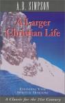 A Larger Christian Life - Albert Benjamin Simpson, John S. Sawin