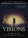 Visions (The Mystical Encounter Series Book 1) - Kimberly Readnour, Tina Winogard
