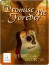 Promise Me Forever - Rebecca Goings