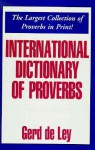 International Dictionary of Proverbs - Gerd De Ley