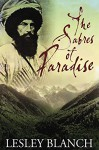 The Sabres of Paradise: Conquest and Vengeance in the Caucasus - Lesley Blanch