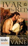 World of de Wolfe Pack: Ivar The Red (Kindle Worlds Novella) (The Wolves of Brittany Book 2) - Victoria Vane