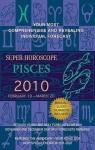 Super Horoscopes Pisces 2010 - Margarete Beim