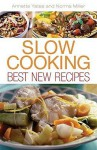 Slow Cooking: Best New Recipes - Annette Yates
