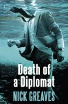 Death of a Diplomat - Nick Greaves