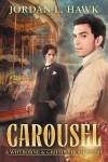 Carousel: A Whyborne & Griffin Short Story - Jordan L. Hawk