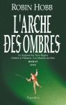 L'Arche des Ombres, Tome 3 (Liveship Traders, #3) - Robin Hobb