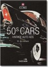 50s Cars: Vintage Auto Ads - Jim Heimann, Jim Heimann