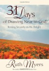 Thirty-One Days of Drawing Near to God: Resting Securely in His Delight - Ruth Myers