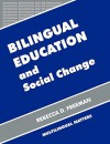 Bilingual Education And Social Change (Bilingual Education And Bilingualism) - Rebecca D. Freeman