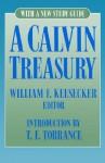 A Calvin Treasury: With a New Study Guide - John Calvin