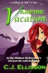 Vampire Vacation - C.J. Ellisson