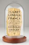 The Last Lingua Franca: English Until the Return of Babel - Nicholas Ostler