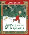 Annie and the Wild Animals - Jan Brett