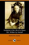 Incidents in the Life of a Slave Girl, Written by Herself - Harriet Jacobs, L. Maria Child