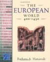 The European World 400-1450 - Barbara A. Hanawalt