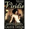 Viridis - A Steampunk Romance - Calista Taylor