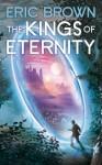The Kings of Eternity - Eric Brown