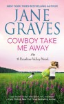 Cowboy Take Me Away - Jane Graves