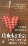 Opiekunka, czyli Ameryka widziana z fotela - Lucyna Olejniczak