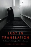 Lust in Translation: The Rules of Infidelity from Tokyo to Tennessee - Pamela Druckerman