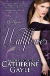 Wallflower - Catherine Gayle