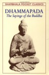 Dhammapada: The Sayings of the Buddha - Gautama Buddha, Thomas Byrom