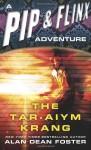 The Tar-Aiym Krang (Pip & Flinx, #1) - Alan Dean Foster