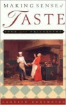 Making Sense of Taste: Food and Philosophy - Carolyn Korsmeyer