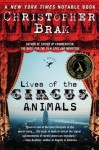 Lives of the Circus Animals - Christopher Bram