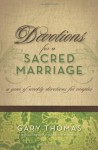 Devotions for a Sacred Marriage: A Year of Weekly Devotions for Couples - Gary L. Thomas