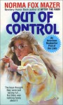 Out of Control - Norma Fox Mazer, Ellen Thompson